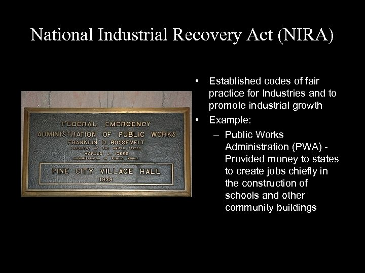 National Industrial Recovery Act (NIRA) • Established codes of fair practice for Industries and