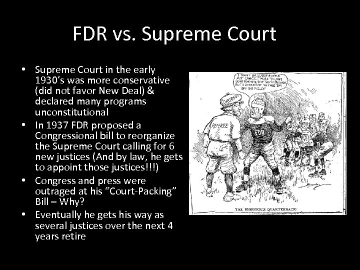FDR vs. Supreme Court • Supreme Court in the early 1930's was more conservative