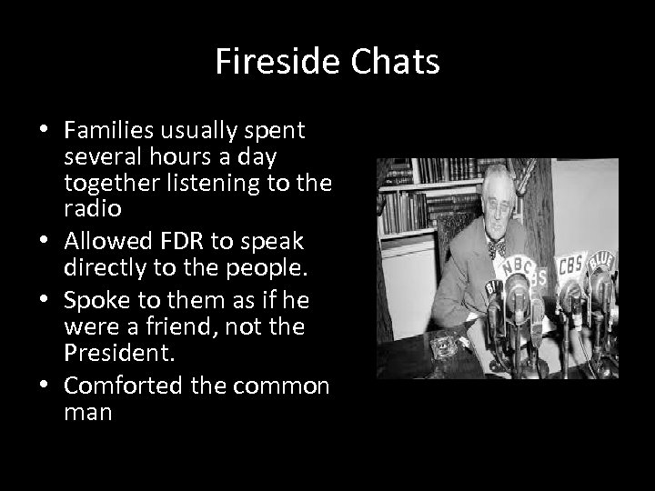 Fireside Chats • Families usually spent several hours a day together listening to the