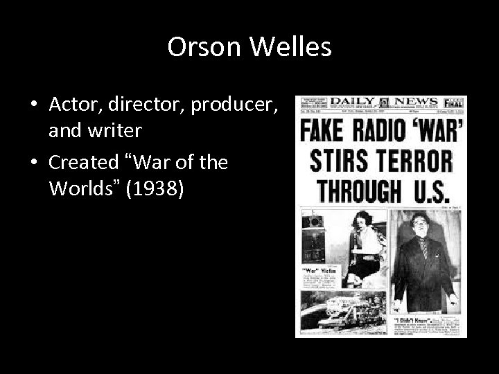 """Orson Welles • Actor, director, producer, and writer • Created """"War of the Worlds"""""""