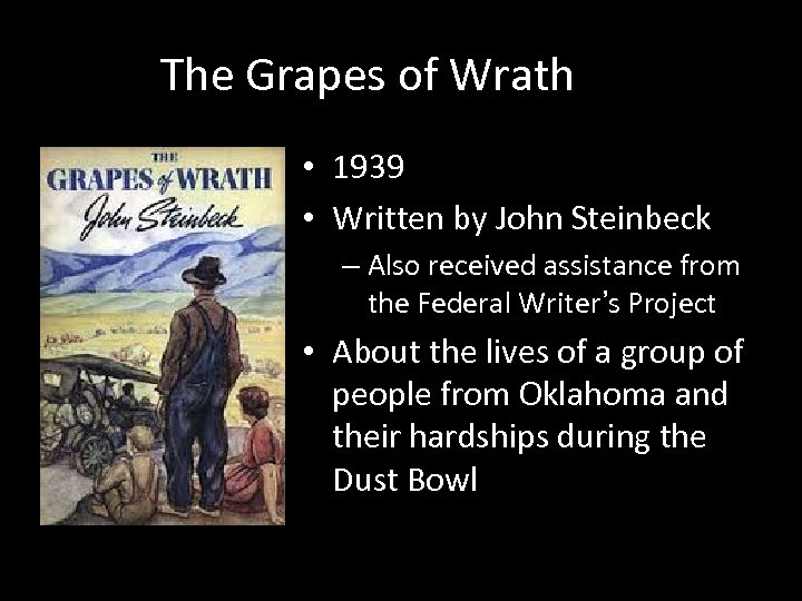 The Grapes of Wrath • 1939 • Written by John Steinbeck – Also received