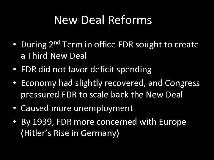 New Deal Reforms • During 2 nd Term in office FDR sought to create