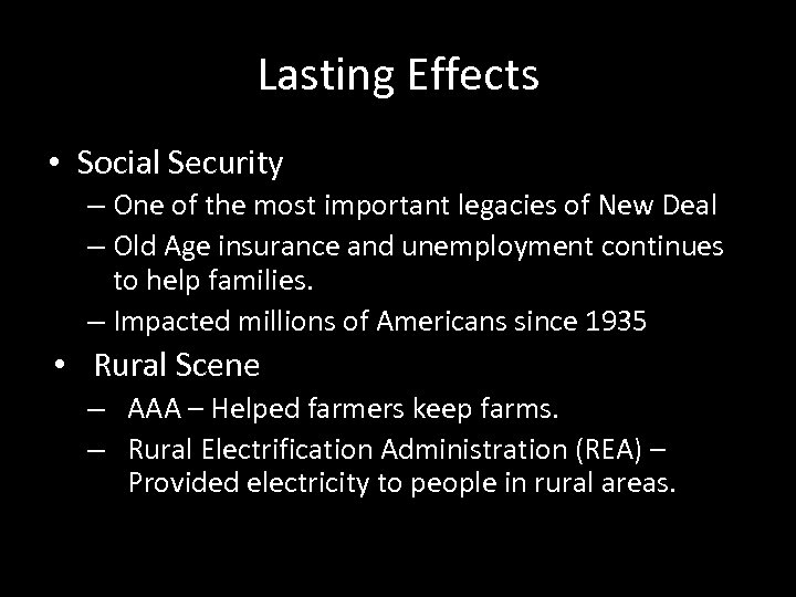 Lasting Effects • Social Security – One of the most important legacies of New