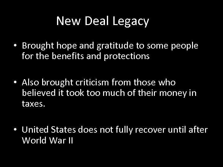 New Deal Legacy • Brought hope and gratitude to some people for the benefits