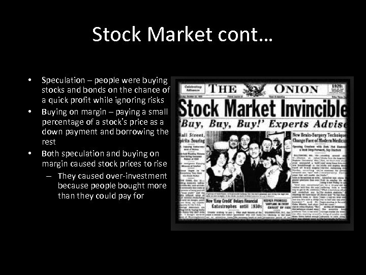 Stock Market cont… • • • Speculation – people were buying stocks and bonds