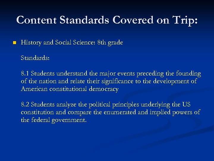 Content Standards Covered on Trip: n History and Social Science: 8 th grade Standards: