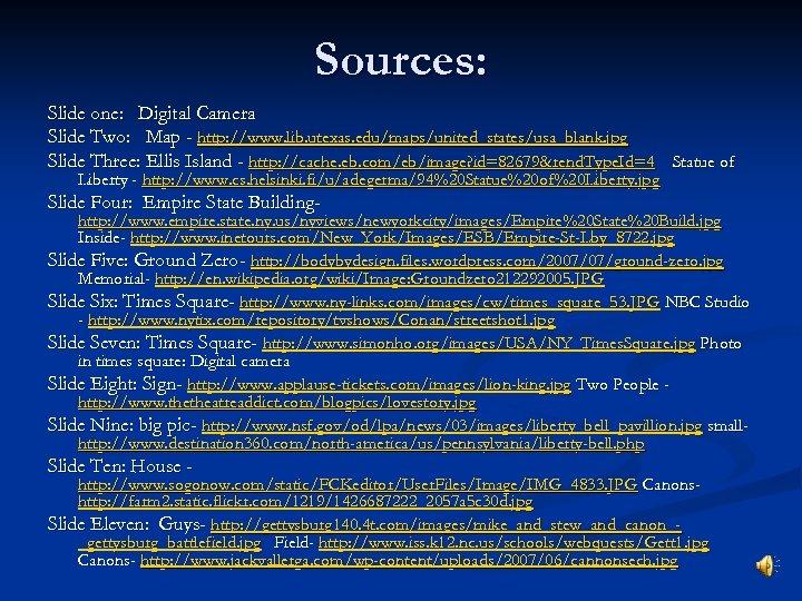 Sources: Slide one: Digital Camera Slide Two: Map - http: //www. lib. utexas. edu/maps/united_states/usa_blank.
