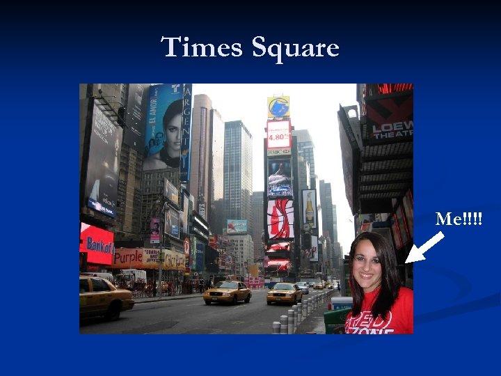 Times Square Me!!!!