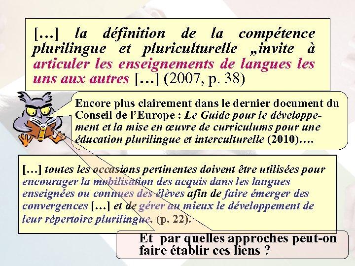 """[…] la définition de la compétence plurilingue et pluriculturelle """"invite à articuler les enseignements"""