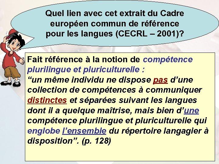 Quel lien avec cet extrait du Cadre européen commun de référence pour les langues