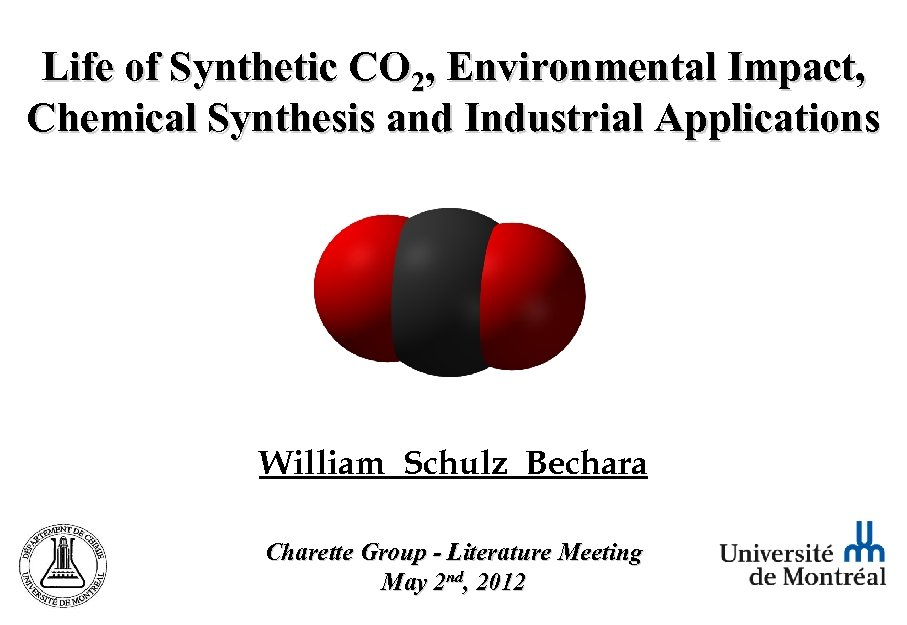 Life of Synthetic CO 2, Environmental Impact, Chemical Synthesis and Industrial Applications William Schulz