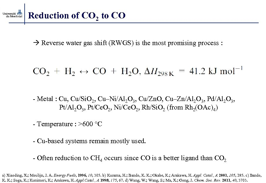 Reduction of CO 2 to CO Reverse water gas shift (RWGS) is the most