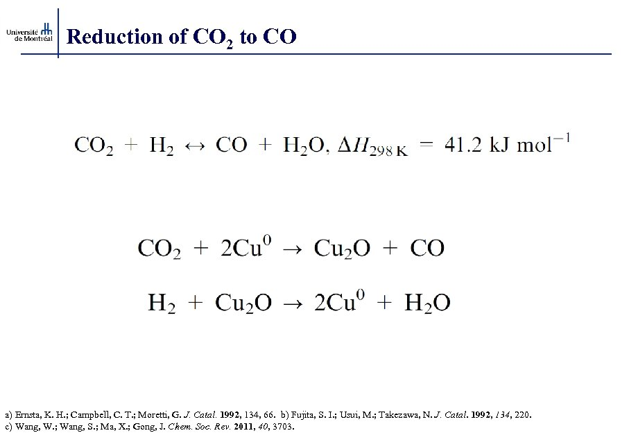 Reduction of CO 2 to CO a) Ernsta, K. H. ; Campbell, C. T.