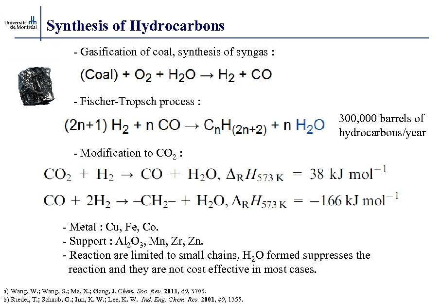 Synthesis of Hydrocarbons - Gasification of coal, synthesis of syngas : - Fischer-Tropsch process