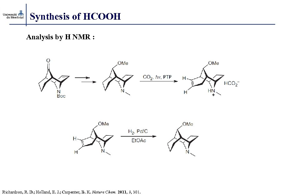Synthesis of HCOOH Analysis by H NMR : Richardson, R. D. ; Holland, E.