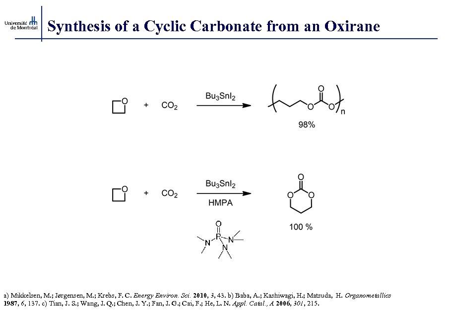Synthesis of a Cyclic Carbonate from an Oxirane a) Mikkelsen, M. ; Jørgensen, M.