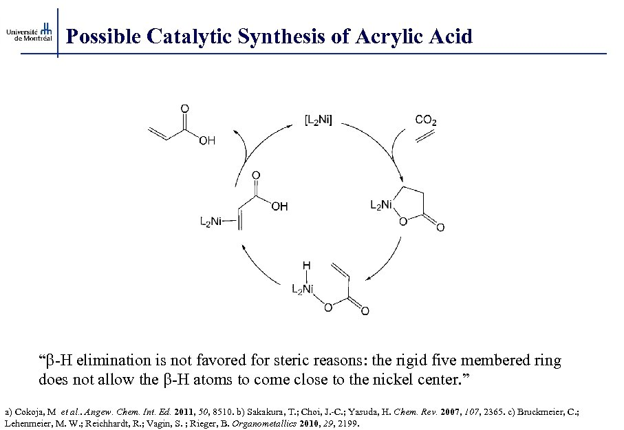 """Possible Catalytic Synthesis of Acrylic Acid """"b-H elimination is not favored for steric reasons:"""