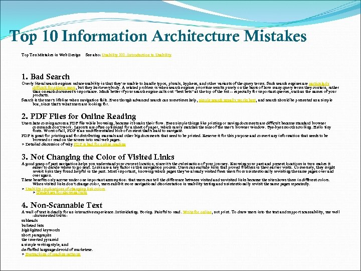 Top 10 Information Architecture Mistakes Top Ten Mistakes in Web Design See also: Usability