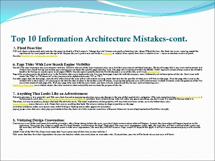 Top 10 Information Architecture Mistakes-cont. 5. Fixed Font Size CSS style sheets unfortunately give