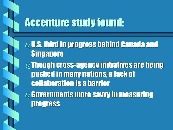 Accenture study found: b U. S. third in progress behind Canada and Singapore b