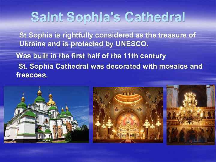 Saint Sophia's Cathedral St Sophia is rightfully considered as the treasure of Ukraine and