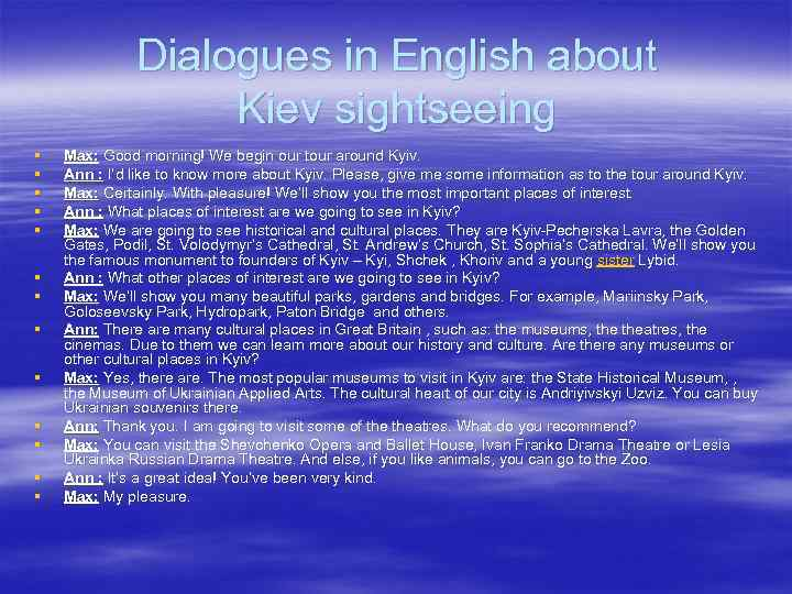 Dialogues in English about Kiev sightseeing § § § § Max: Good morning! We