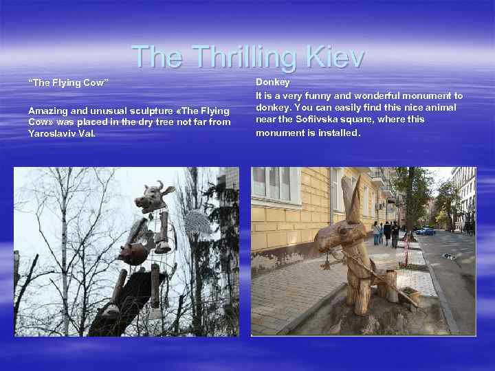 """The Thrilling Kiev """"The Flying Cow"""" Amazing and unusual sculpture «The Flying Cow» was"""
