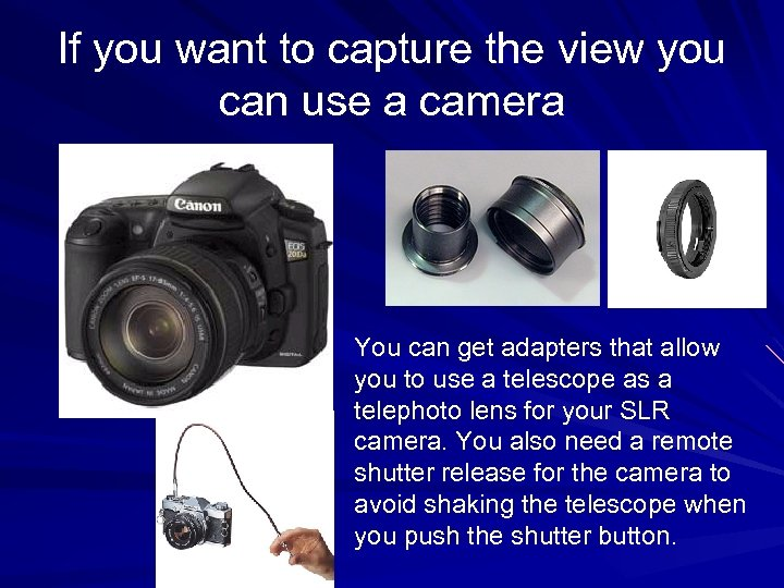 If you want to capture the view you can use a camera You can