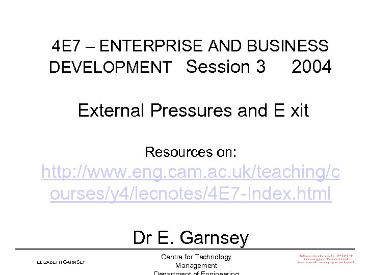 4 E 7 – ENTERPRISE AND BUSINESS DEVELOPMENT Session 3 2004 External Pressures and