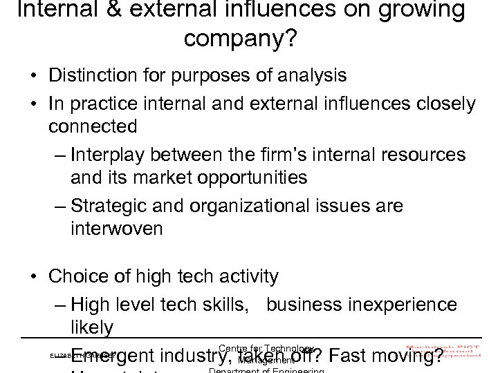 Internal & external influences on growing company? • Distinction for purposes of analysis •