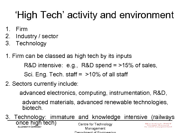 'High Tech' activity and environment 1. Firm 2. Industry / sector 3. Technology 1.