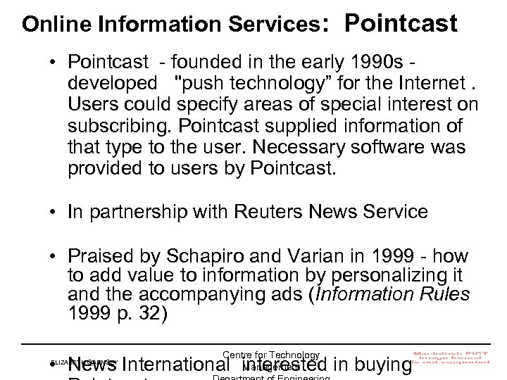 Online Information Services: Pointcast • Pointcast - founded in the early 1990 s developed