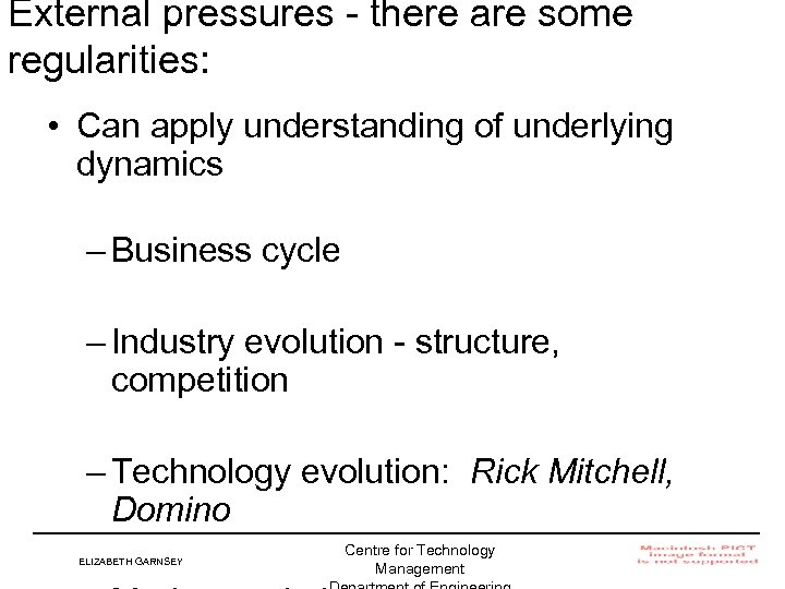 External pressures - there are some regularities: • Can apply understanding of underlying dynamics