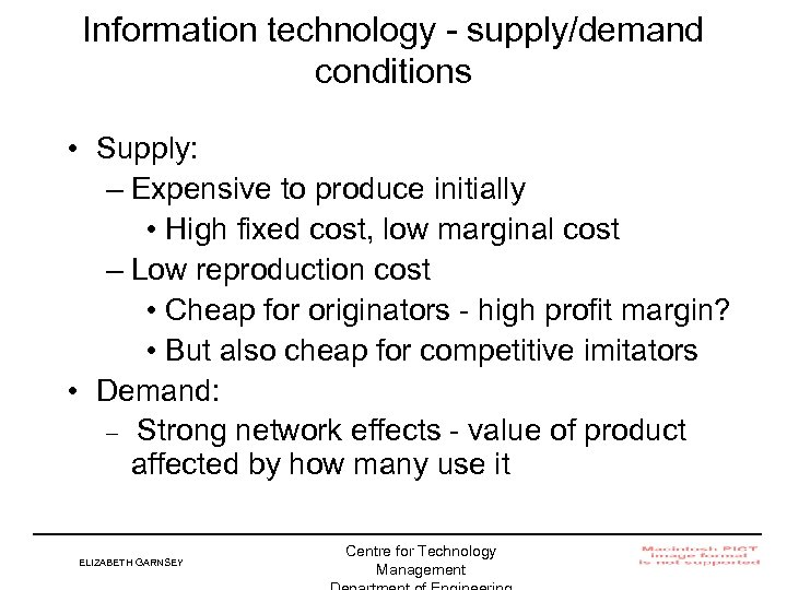 Information technology - supply/demand conditions • Supply: – Expensive to produce initially • High