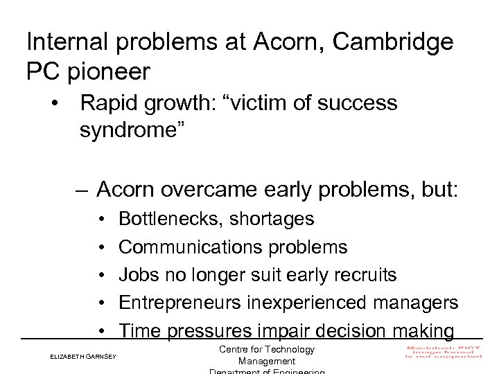 "Internal problems at Acorn, Cambridge PC pioneer • Rapid growth: ""victim of success syndrome"""