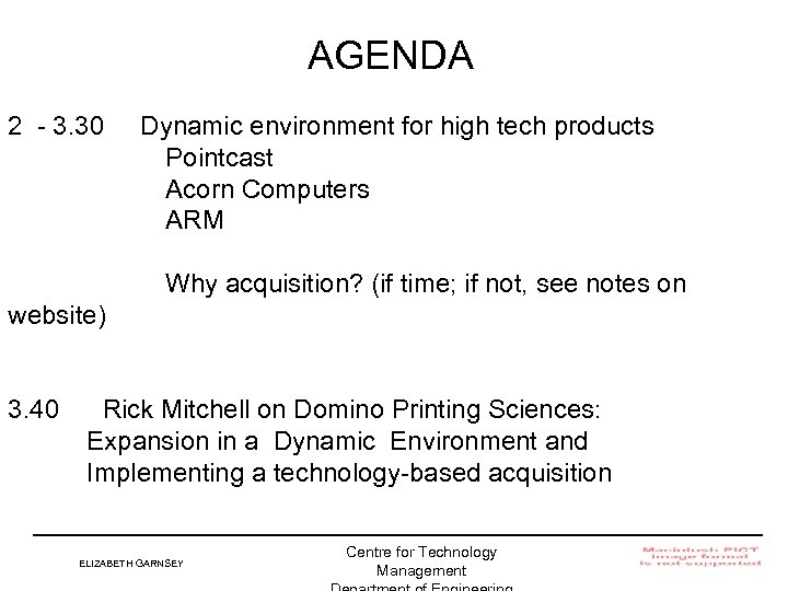 AGENDA 2 - 3. 30 Dynamic environment for high tech products Pointcast Acorn Computers