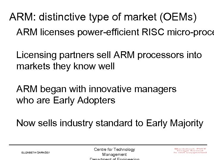 ARM: distinctive type of market (OEMs) ARM licenses power-efficient RISC micro-proce Licensing partners sell