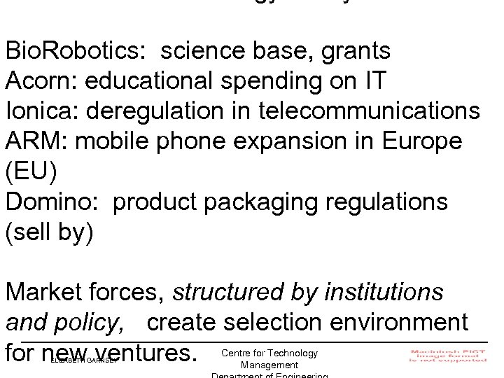 Bio. Robotics: science base, grants Acorn: educational spending on IT Ionica: deregulation in telecommunications