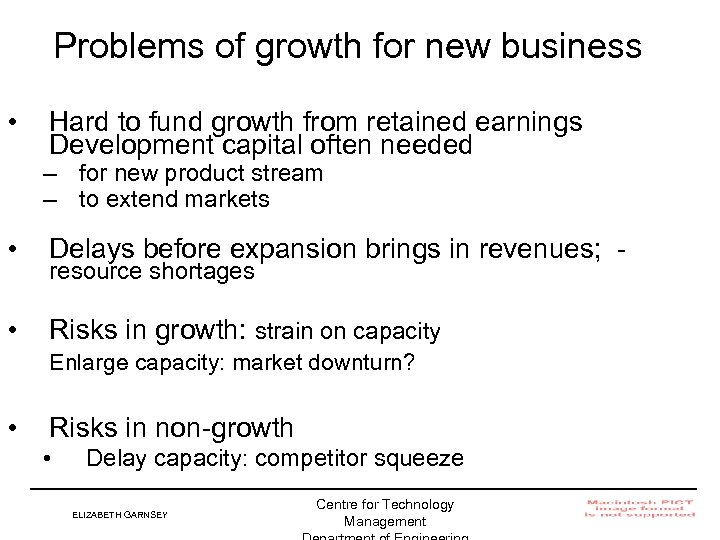 Problems of growth for new business • Hard to fund growth from retained earnings