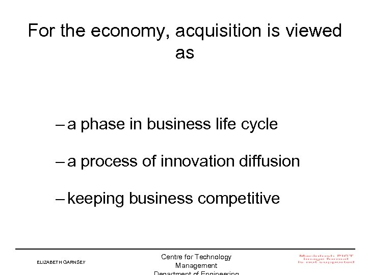 For the economy, acquisition is viewed as – a phase in business life cycle