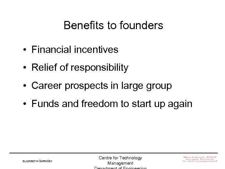 Benefits to founders • Financial incentives • Relief of responsibility • Career prospects in