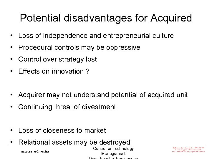 Potential disadvantages for Acquired • Loss of independence and entrepreneurial culture • Procedural controls