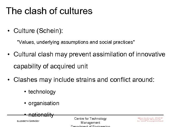 The clash of cultures • Culture (Schein):