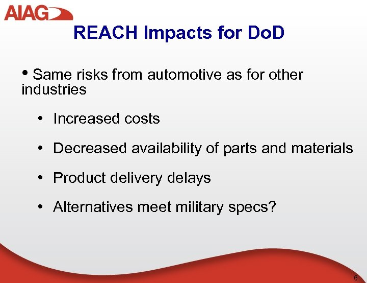 REACH Impacts for Do. D • Same risks from automotive as for other industries