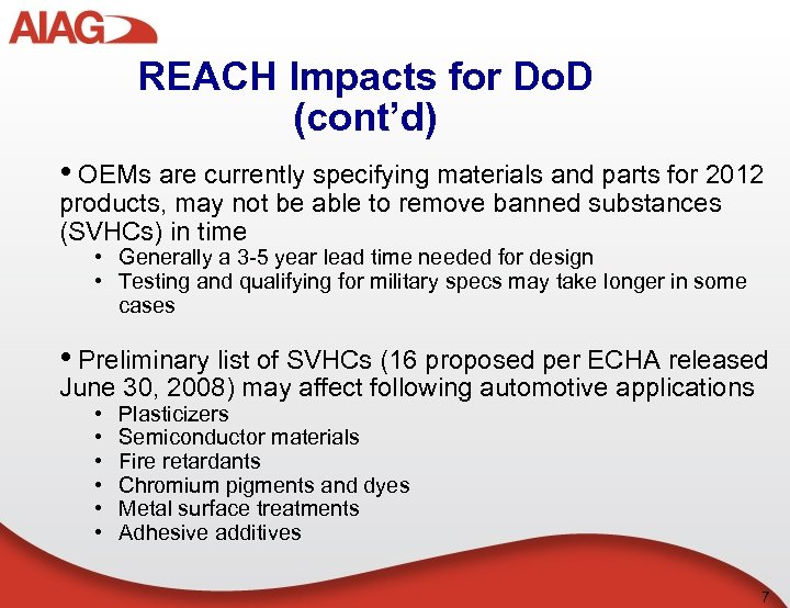 REACH Impacts for Do. D (cont'd) • OEMs are currently specifying materials and parts