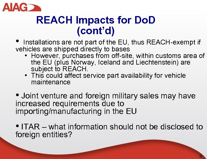 REACH Impacts for Do. D (cont'd) • Installations are not part of the EU,