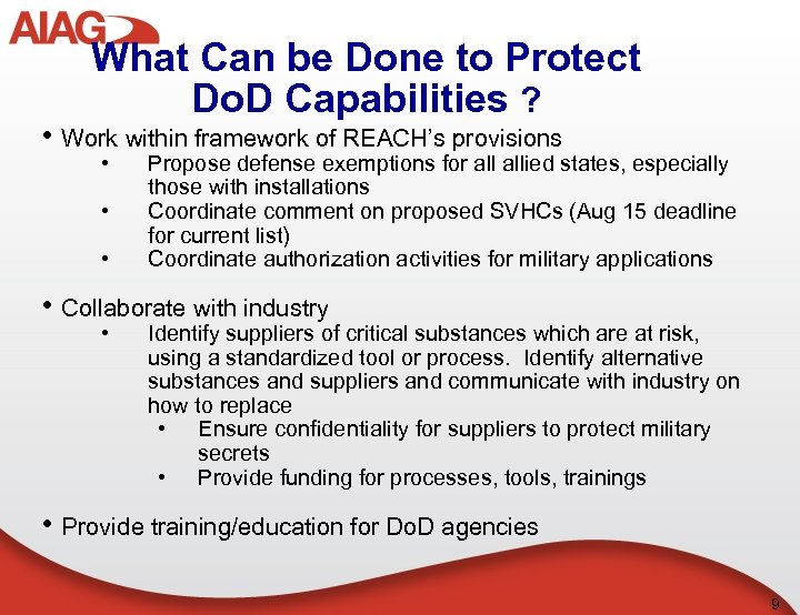 What Can be Done to Protect Do. D Capabilities ? • Work within framework
