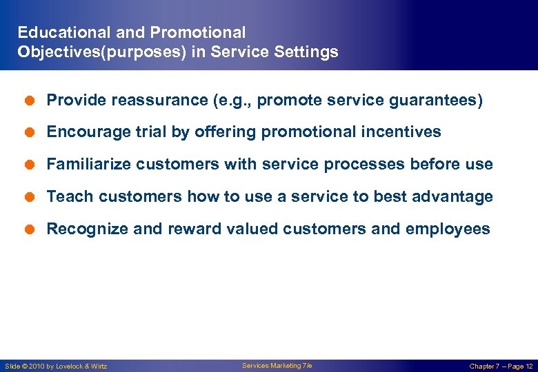 Educational and Promotional Objectives(purposes) in Service Settings = Provide reassurance (e. g. , promote