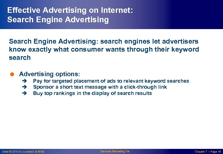 Effective Advertising on Internet: Search Engine Advertising: search engines let advertisers know exactly what