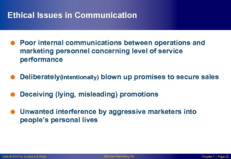 Ethical Issues in Communication = Poor internal communications between operations and marketing personnel concerning